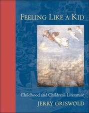Feeling Like A Kid – Childhood and Children′s Literature