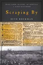 Scraping By – Wage Labor, Slavery, and Survival in Early Baltimore