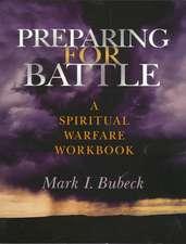 Preparing for Battle:  A Spiritual Warfare Workbook