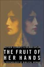The Fruit of Her Hands: The Psychology of Biblical Women