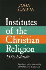Institutes of the Christian Religion:  A Work Mo