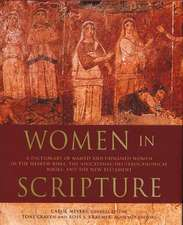 Women in Scripture:  A Dictionary of Named and Unnamed Women in the Hebrew Bible, the Apocryphal/Deuterocanonical Books, and the New Testam
