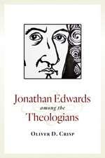 Jonathan Edwards Among the Theologians