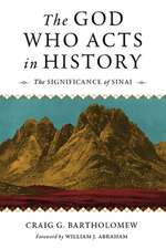 The God Who Acts in History: The Significance of Sinai