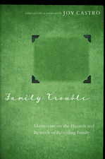 Family Trouble: Memoirists on the Hazards and Rewards of Revealing Family