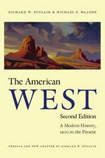 The American West: A Modern History, 1900 to the Present