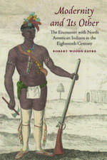Modernity and Its Other: The Encounter with North American Indians in the Eighteenth Century