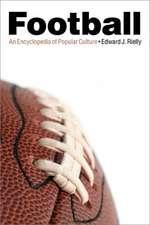 Football: An Encyclopedia of Popular Culture