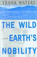 The Wild Earth's Nobility: A Novel