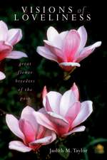 Visions of Loveliness: Great Flower Breeders of the Past