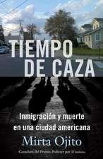 La Caceria:  Una Historia de Inmigracion y Violencia en Estados Unidos = Hunting Season