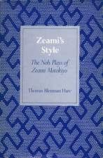 Zeami's Style: The Noh Plays of Zeami Motokiyo