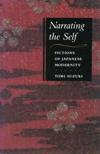 Narrating the Self: Fictions of Japanese Modernity