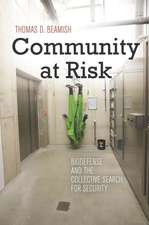 Community at Risk: Biodefense and the Collective Search for Security