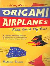 Simple Origami Airplanes: Fold 'Em & Fly 'Em! [Origami Book, 60 Papers, 16 Designs]