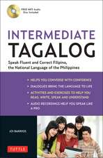 Intermediate Tagalog: Learn to Speak Fluent Tagalog (Filipino), the National Language of the Philippines (Free CD-Rom Included)