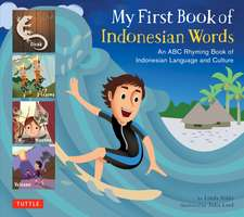 My First Book of Indonesian Words: An ABC Rhyming Book of Indonesian Language and Culture
