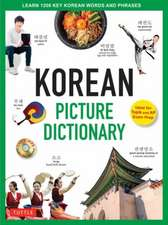 Korean Picture Dictionary: Learn 1,200 Key Korean Words and Phrases [Includes Online Audio]