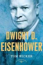 Dwight D. Eisenhower:  The 34th President, 1953-1961