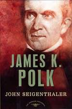 James K. Polk:  The 11th President, 1845-1849