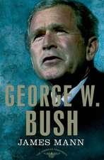 George W. Bush:  The 43rd President, 2001-2009