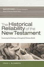 The Historical Reliability of the New Testament:  The Challenge to Evangelical Christian Beliefs