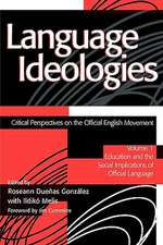 Language Ideologies:  Education and the Social Implications of Official La