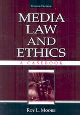 Media Law and Ethics:  A Casebook