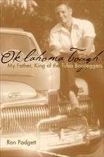 Oklahoma Tough:  My Father, King of the Tulsa Bootleggers