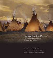 Lanterns on the Prairie:  The Blackfeet Photographs of Walter McClintock