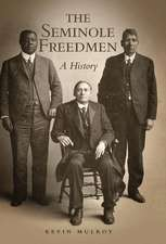 The Seminole Freedmen:  A History