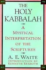 The Holy Kabbalah:  A Mystical Interpretation of the Scriptures