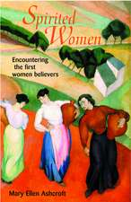 Spirited Women:  Encountering the First Women Believers