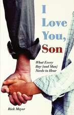I Love You Son:  Good News for Those Looking for a Fresh Approach