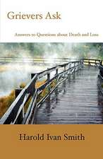 Grievers Ask:  Answers to Questions about Death and Loss