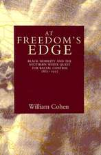 At Freedom's Edge:  Black Mobility and the Southern White Quest for Racial Control, 1861--1915