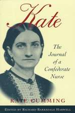 Kate:  The Journal of a Confederate Nurse
