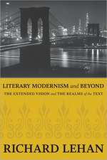 Literary Modernism and Beyond:  The Extended Vision and the Realms of the Text