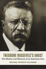 Theodore Roosevelt's Ghost
