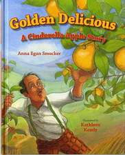 Golden Delicious:  A Cinderella Apple Story