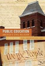 Public Education, America's Civil Religion:  A Social History