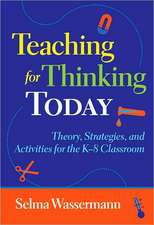 Teaching for Thinking Today:  Theory, Strategies, and Activities for the K-8 Classroom