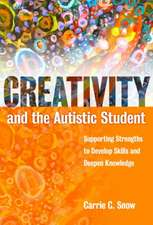 Creativity and the Autistic Student:  Supporting Strengths to Develop Skills and Deepen Knowledge