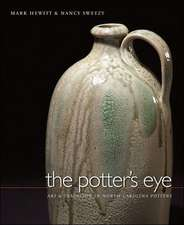 The Potter's Eye:  Art and Tradition in North Carolina Pottery