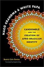 Nago Grandma and White Papa: Candomble and the Creation of A