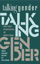 Talking Gender:  Public Images, Personal Journeys, and Political Critiques