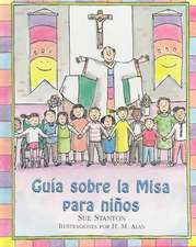 La Misa Para los Ninos = Child's Guide to the Mass