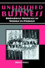 Unfinished Show Business: Broadway Musicals as Works-in-Process