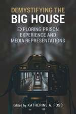 Demystifying the Big House: Exploring Prison Experience and Media Representations