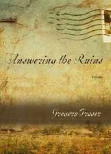 Answering the Ruins: Poems